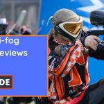 Best Anti fog Paintball Mask Reviews and Buyers Guide 2021