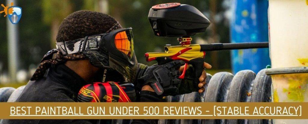 Best Paintball Gun Under 500
