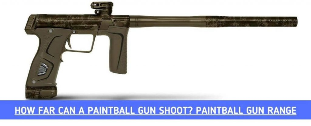 How Far Can a Paintball Gun Shoot